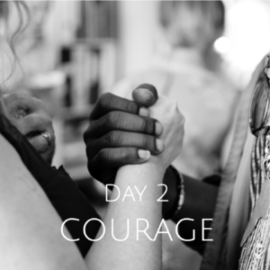 DAY 2 COURAGE